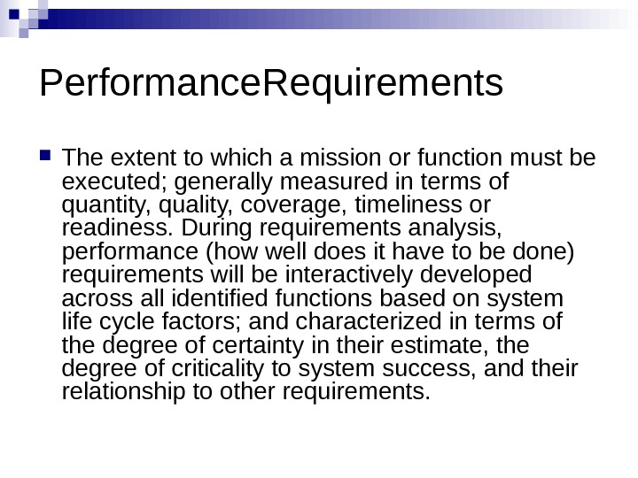 Performance. Requirements The extent to which a mission or function must be executed; generally measured in
