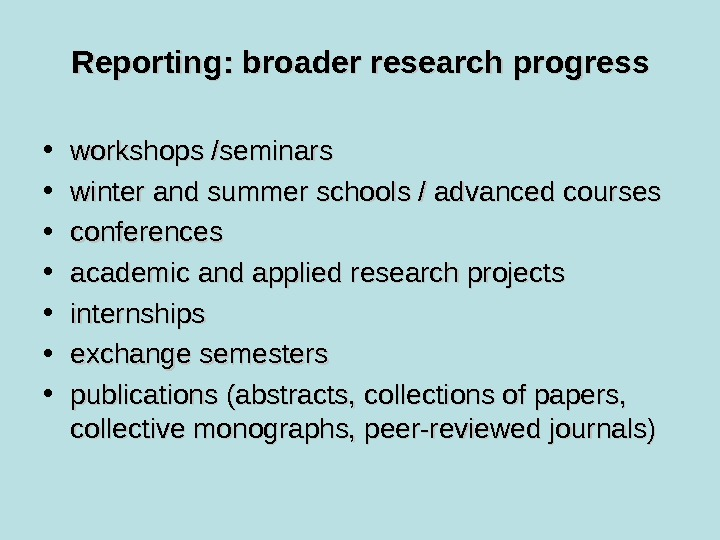 Reporting: broader research progress • workshops /seminars  • winter and summer schools / advanced courses