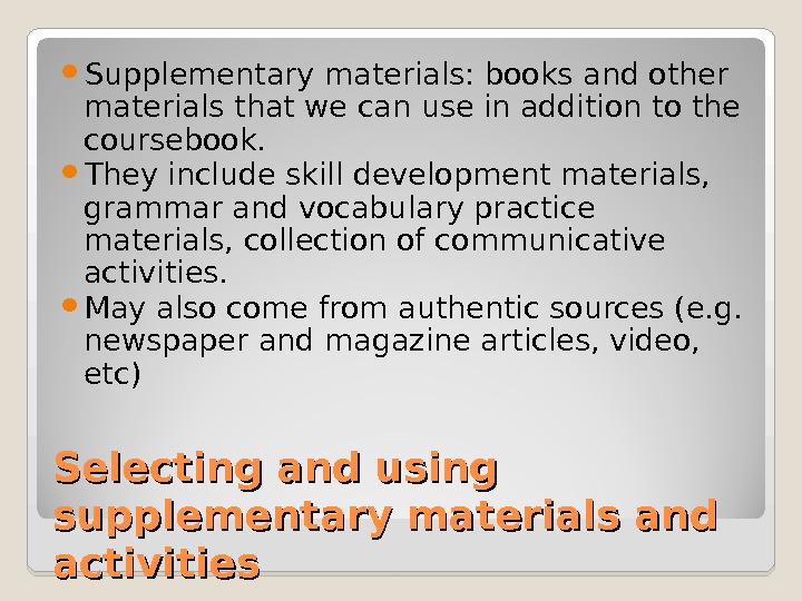 Selecting and using supplementary materials and activities Supplementary materials: books and other materials that we can