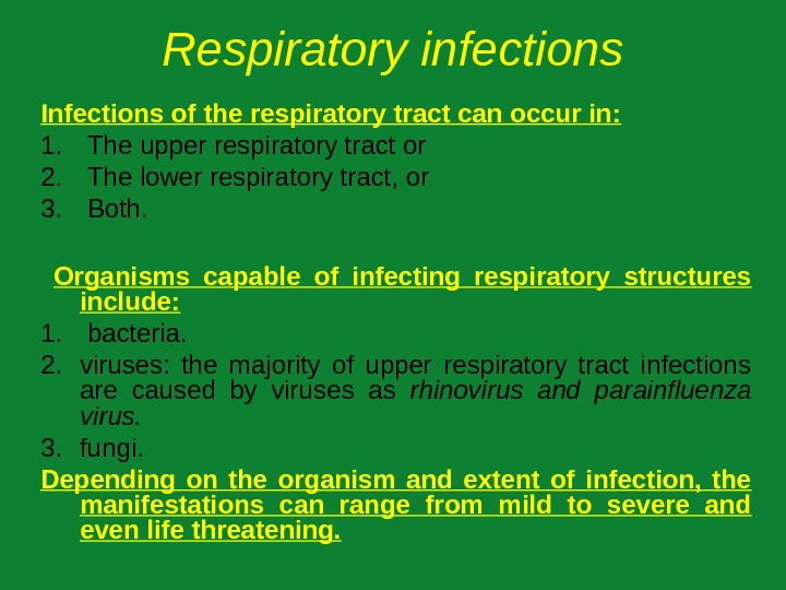 Respiratory infections Infections of the respiratory tract can occur in: 1.  The upper