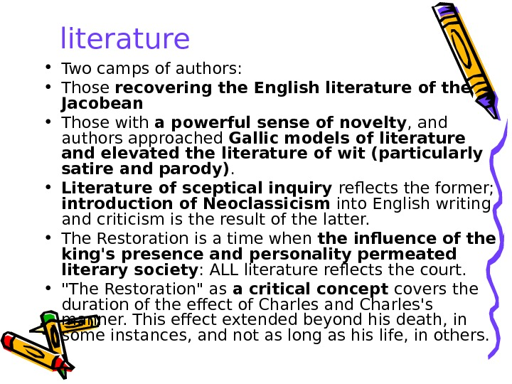literature • Two camps of authors:  • Those recovering the English literature of