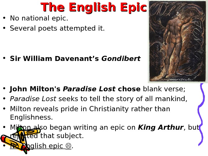 The English Epic • No national epic.  • Several poets attempted it.