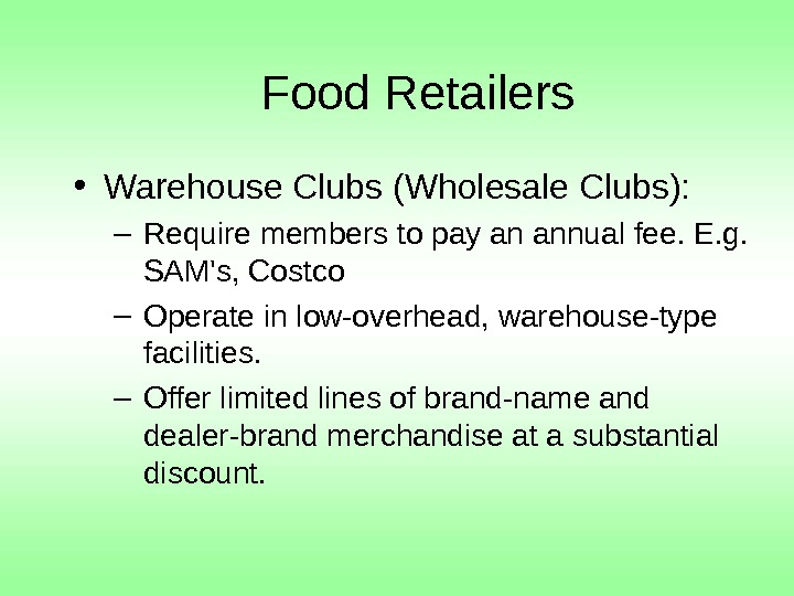 Food Retailers  • Warehouse Clubs (Wholesale Clubs):  – Require members to pay