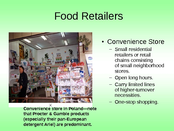 Food Retailers  • Convenience Store – Small residential retailers or retail  chains