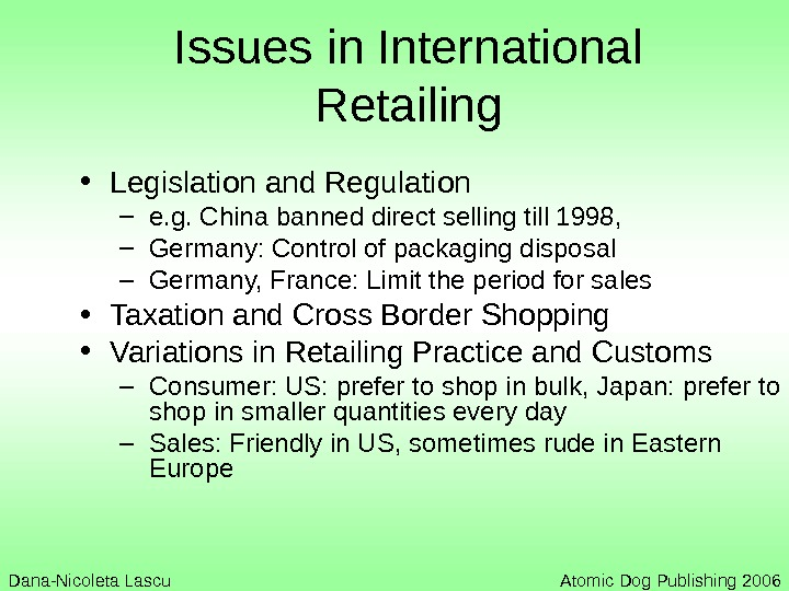 Issues in International Retailing • Legislation and Regulation – e. g. China banned direct