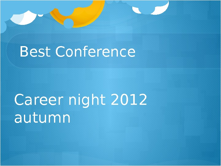 Best Conference Career night 2012 autumn