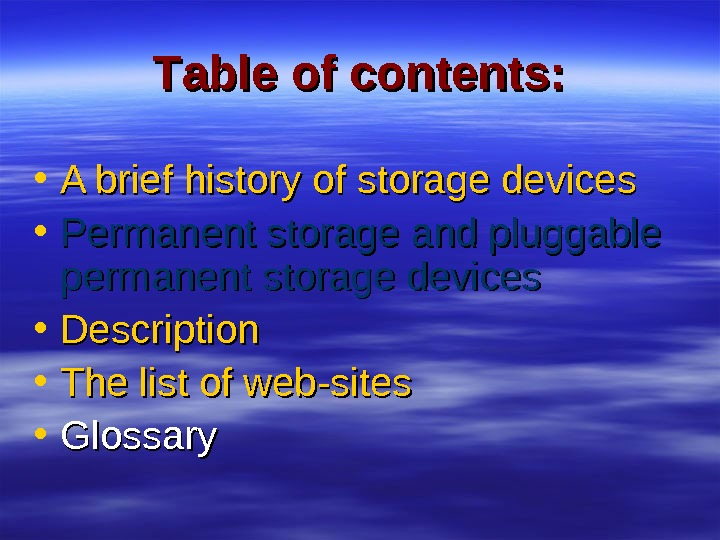 TT able of contents : :  • A brief history of storage devices
