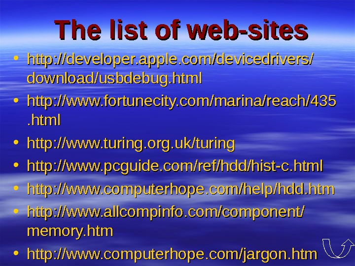 The list of web-sites • http : // developer. apple. com // devicedrivers //