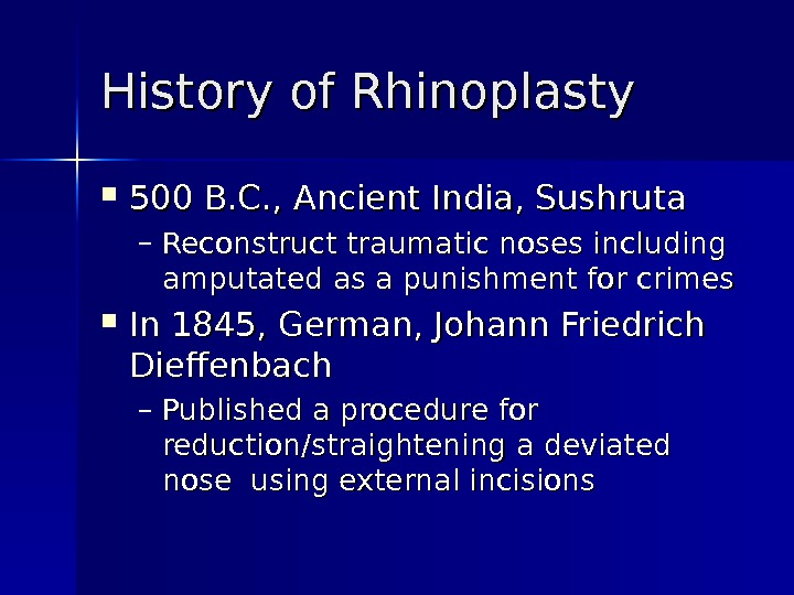History of Rhinoplasty 500 B. C. , Ancient India, Sushruta – Reconstruct traumatic noses including amputated