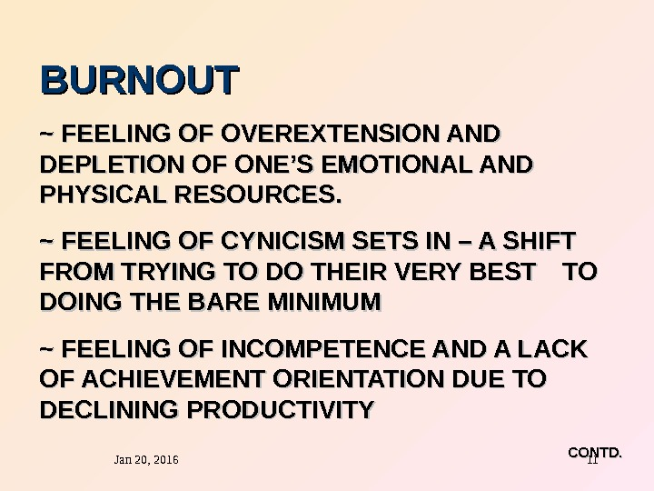 Jan 20, 2016  11 BURNOUT ~ FEELING OF OVEREXTENSION AND DEPLETION OF ONE'S EMOTIONAL AND