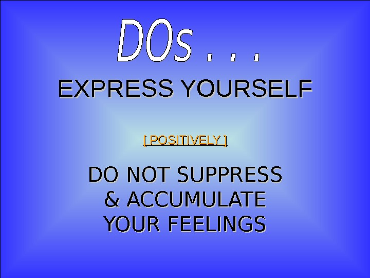 Jan 20, 2016  25 EXPRESS YOURSELF [ POSITIVELY ] DO NOT SUPPRESS & ACCUMULATE YOUR