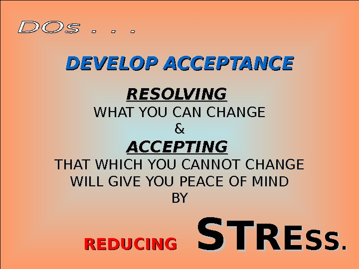 Jan 20, 2016  26 DEVELOP ACCEPTANCE RESOLVING  WHAT YOU CAN CHANGE && ACCEPTING