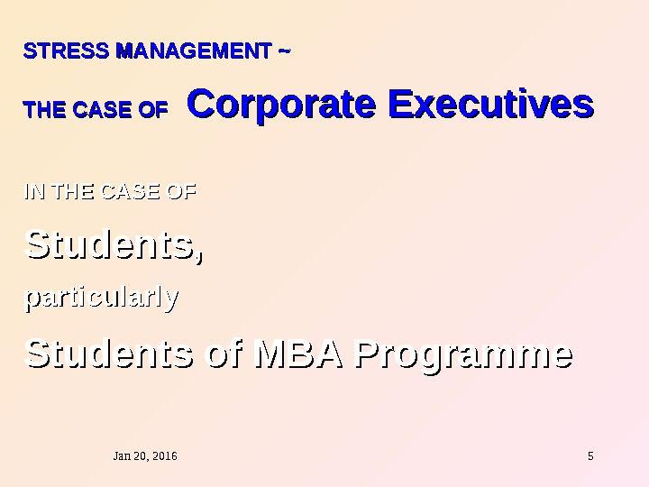 Jan 20, 2016  5 STRESS MANAGEMENT ~ THE CASE OF  Corporate Executives IN THE