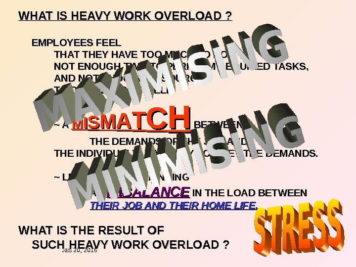 Jan 20, 2016  8 WHAT IS HEAVY WORK OVERLOAD ? EMPLOYEES FEEL THAT THEY HAVE