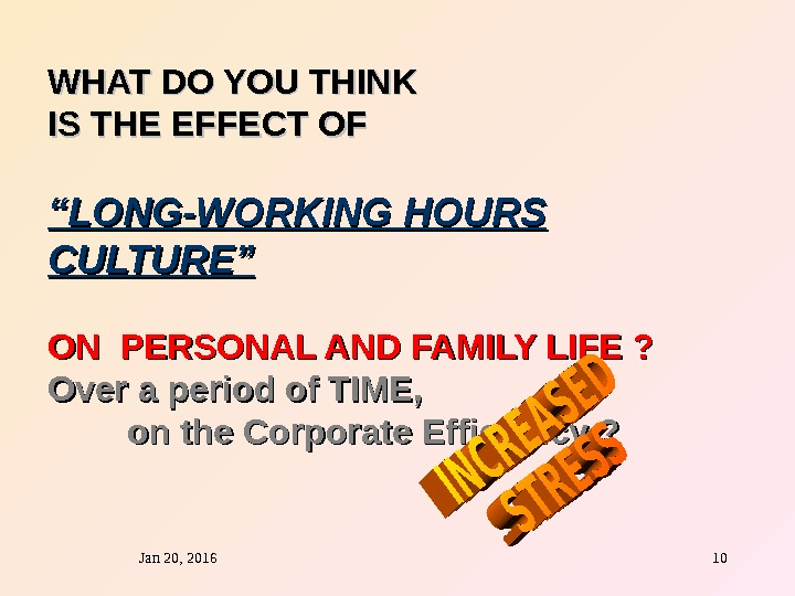 "Jan 20, 2016  10 WHAT DO YOU THINK IS THE EFFECT OF """" LONG-WORKING HOURS"
