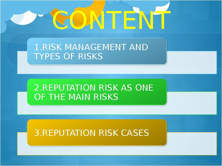 CONTENT 1. RISK MANAGEMENT AND TYPES OF RISKS 2. REPUTATION RISK AS ONE OF THE MAIN