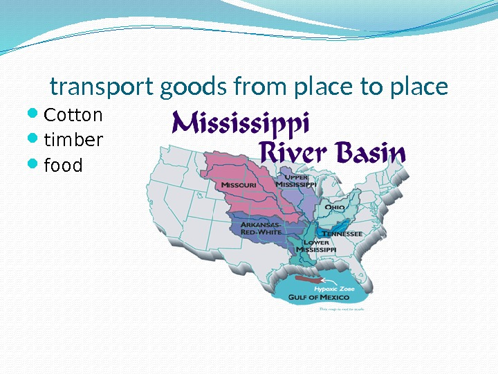 transport goods from place to place Cotton  timber  food