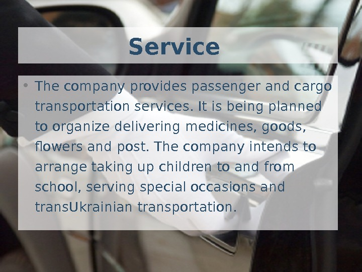 Service  • The company provides passenger and cargo transportation services. It is being planned to