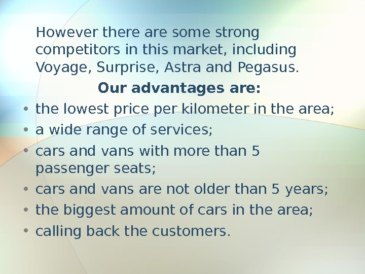 However there are some strong competitors in this market, including Voyage, Surprise, Astra and