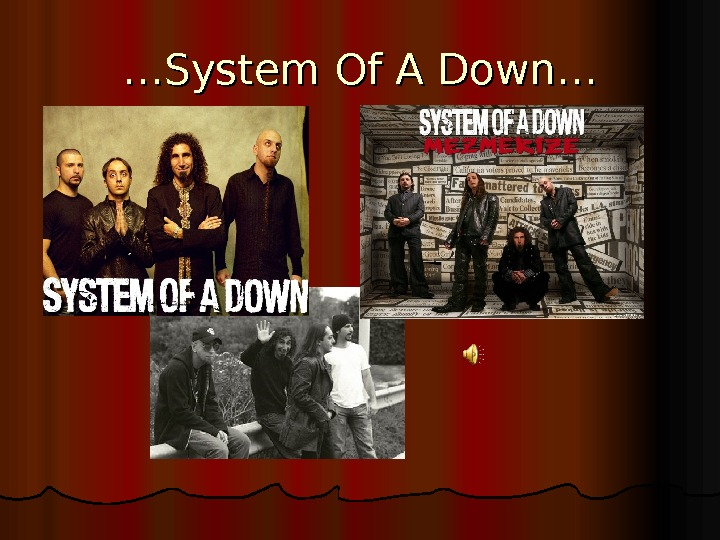 …… System Of A Down ……