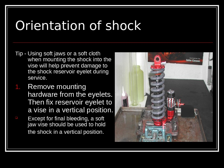 Orientation of shock Tip - Using soft jaws or a soft cloth when mounting