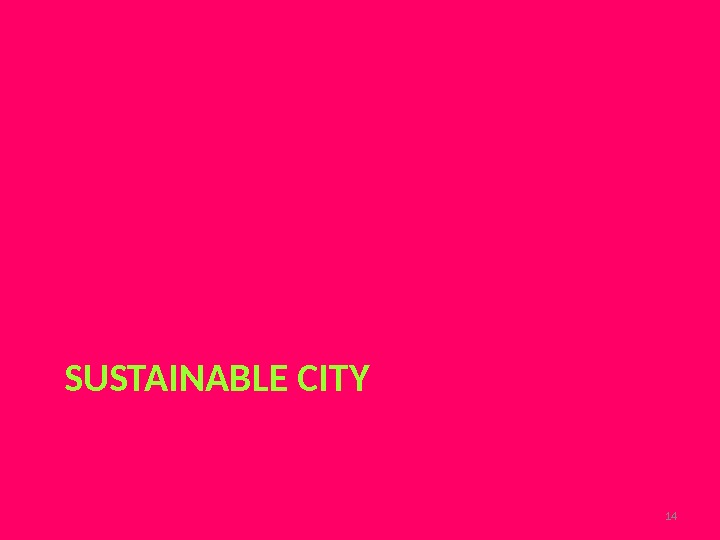 SUSTAINABLE CITY 14