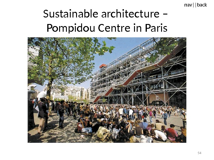 nav ||back Sustainable architecture – Pompidou Centre in Paris 54