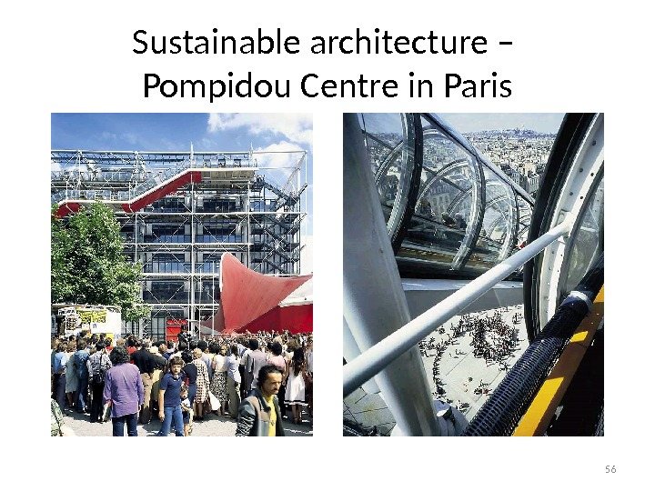 Sustainable architecture – Pompidou Centre in Paris 56