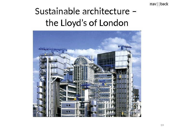 nav ||back Sustainable architecture – the Lloyd's of London 59
