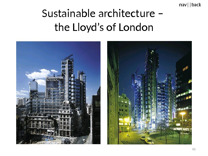 nav ||back Sustainable architecture – the Lloyd's of London 61