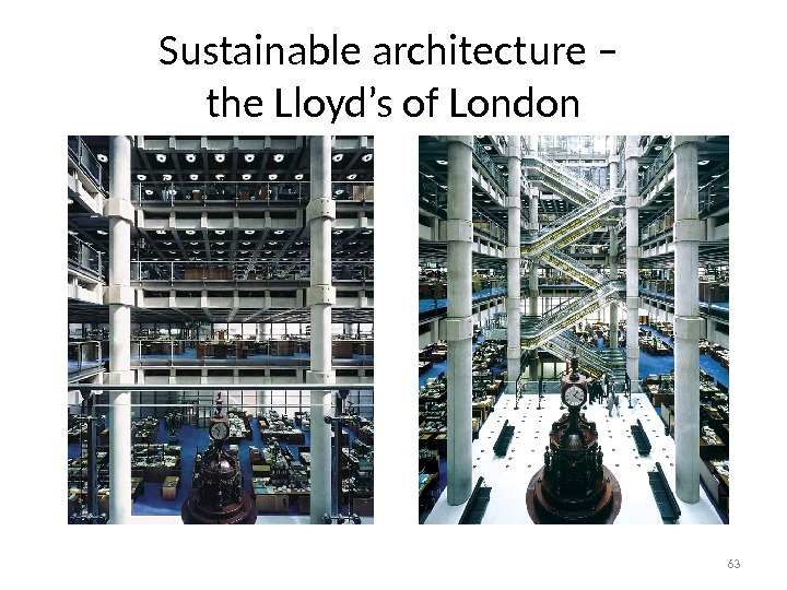 Sustainable architecture – the Lloyd's of London 63