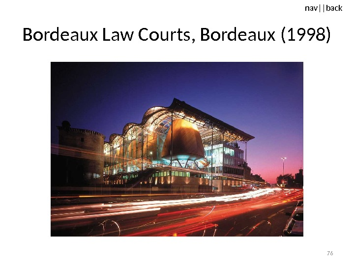nav ||back Bordeaux Law Courts, Bordeaux (1998) 76
