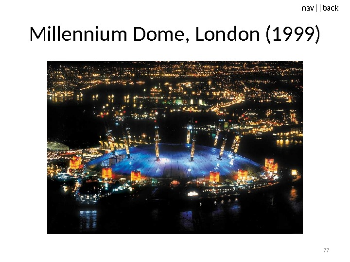 nav ||back Millennium Dome, London (1999) 77