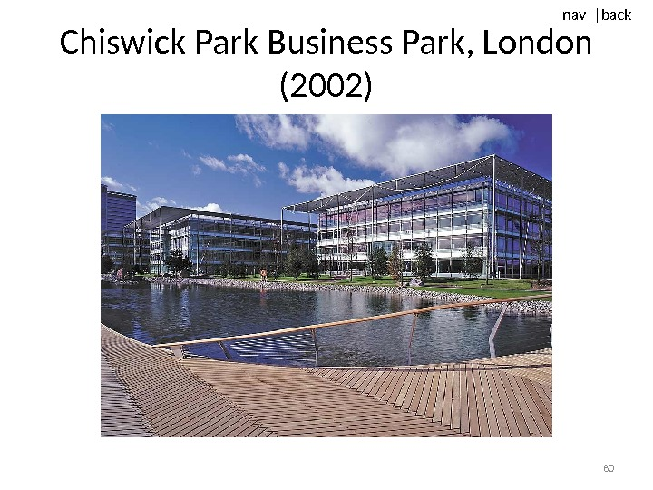 nav ||back Chiswick Park Business Park, London (2002) 80