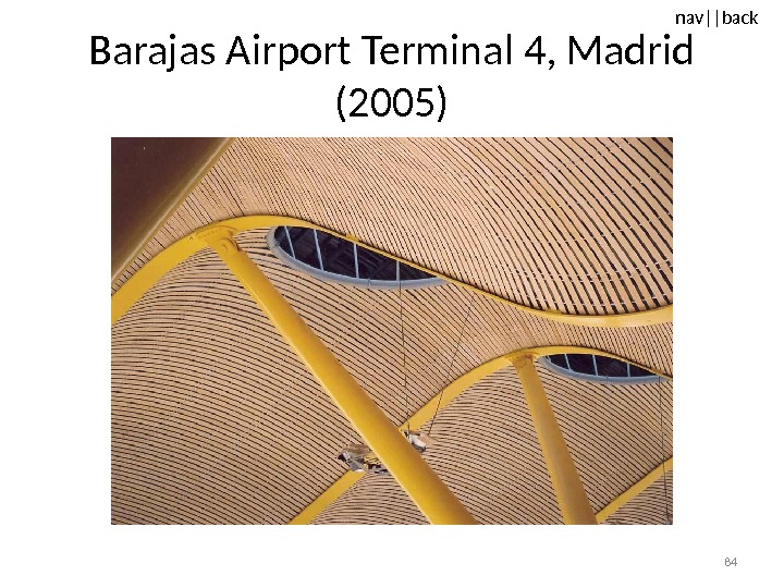 nav ||back Barajas Airport Terminal 4, Madrid (2005) 84