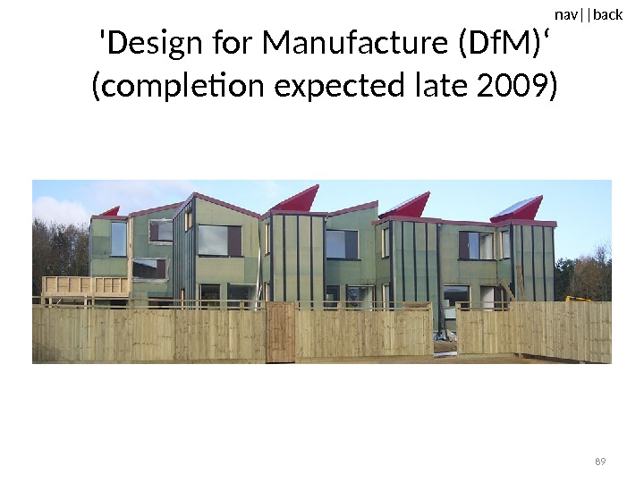 nav ||back 'Design for Manufacture (Df. M)' (completion expected late 2009) 89