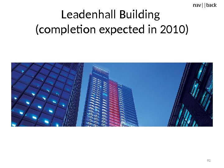 nav ||back Leadenhall Building (completion expected in 2010) 92