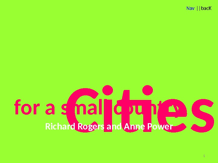 Nav ||bac. K Cities. Richard Rogers and Anne Powerfor a small country 1