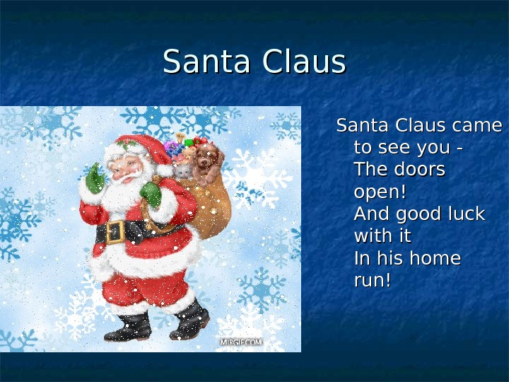 Santa Claus came to see you - The doors open! And good luck with