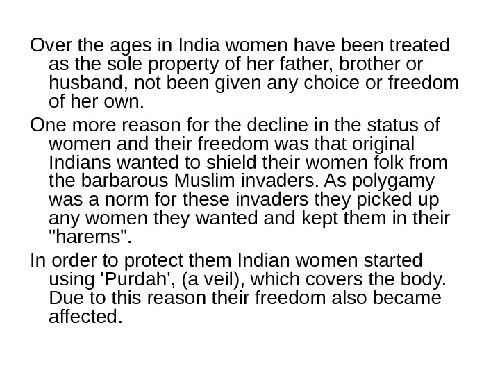 Over the ages in India women have been treated as the sole property of