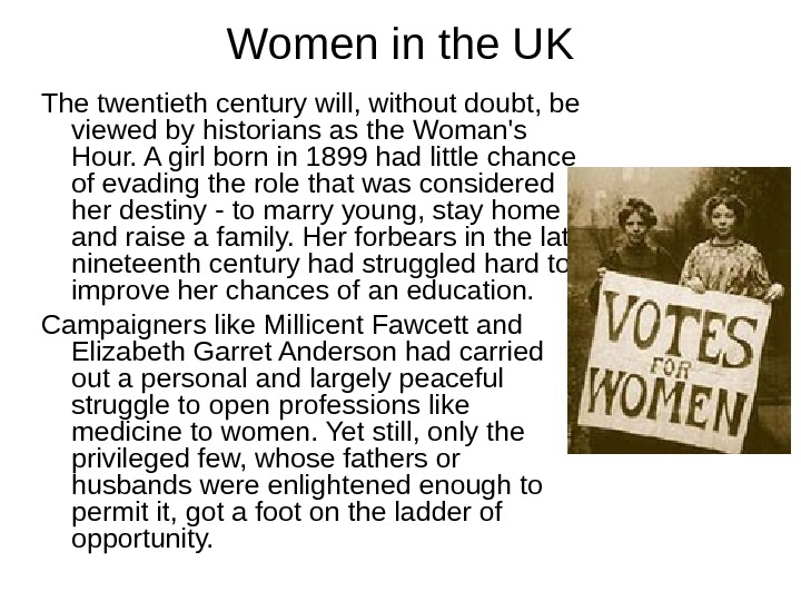 Women in the UK The twentieth century will, without doubt, be viewed by historians