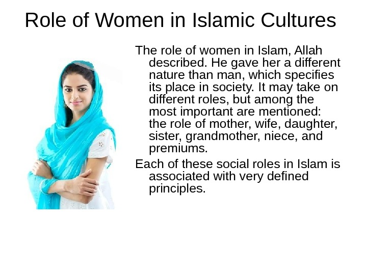 Role of Women in Islamic Cultures The role of women in Islam, Allah described.