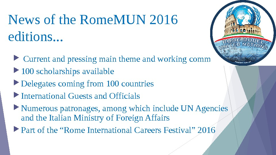 News of the Rome. MUN 2016 editions. . . Current and pressing main theme and working