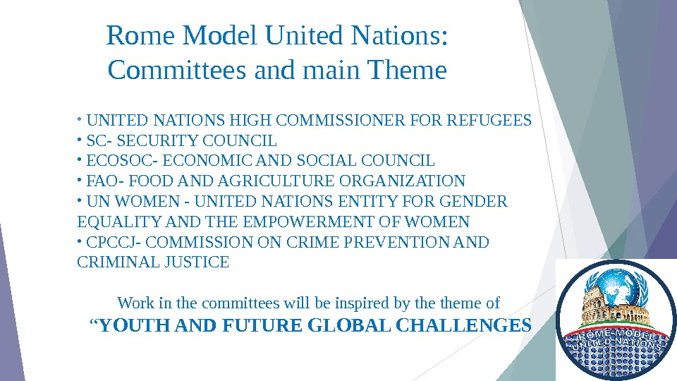 Rome Model United Nations:  Committees and main Theme •  UNITED NATIONS HIGH COMMISSIONER FOR