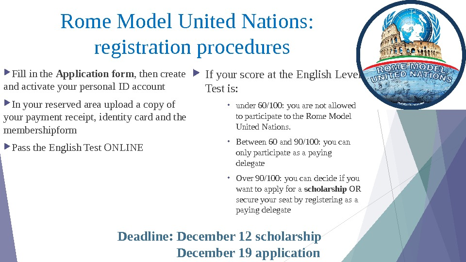 Rome Model United Nations:   registration procedures Fill in the Application form ,