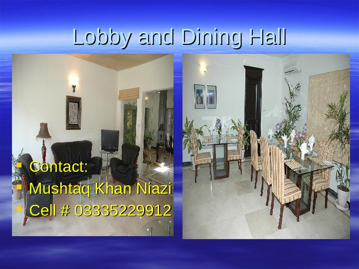 Lobby and Dining Hall Contact:  Mushtaq Khan Niazi Cell # 03335229912