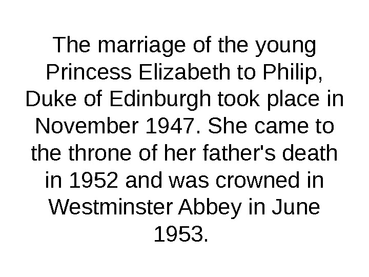 The marriage of the young Princess Elizabeth to Philip,  Duke of Edinburgh took place in