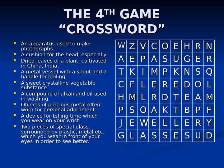 "THE 4 THTH GAME ""CROSSWORD"" An apparatus used to make photographs.  A cushion for the"