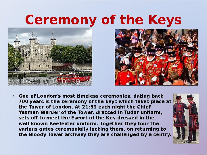 Ceremony of the Keys • One of London's most timeless ceremonies, dating back 700 years is