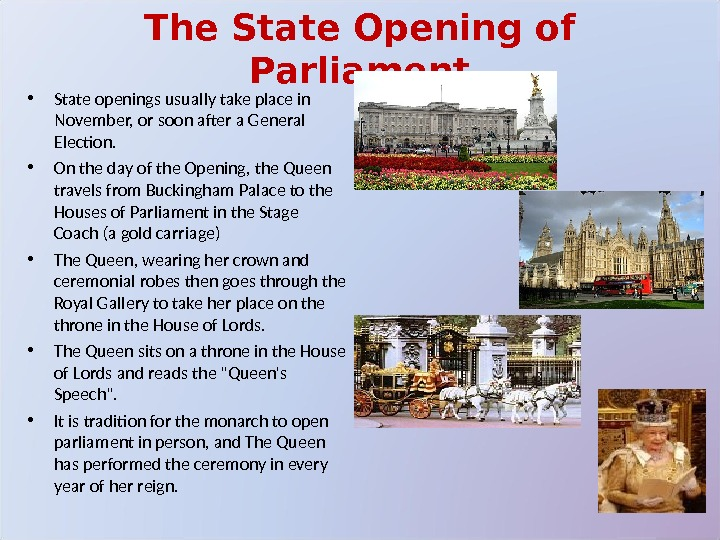 The State Opening of Parliament • State openings usually take place in November, or soon after